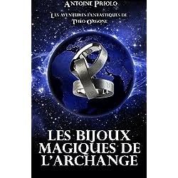 Les aventures fantastiques de Théo Orgone: Les bijoux sacrés de l'Archange