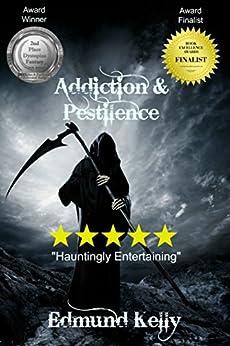 Addiction & Pestilence by [Kelly, Edmund]