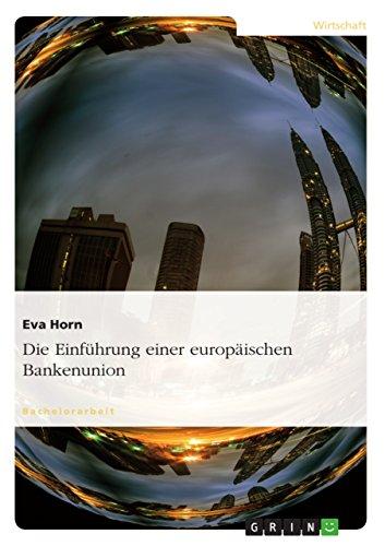 Die Einführung einer europäischen Bankenunion