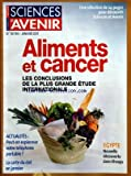 SCIENCES ET AVENIR du 01/01/2011 - ALIMENTS ET CANCER / LES CONCLUSIONS DE LA PLUS GRANDE ETUDE INTERNATIONALE - EGYPTE / NOUVELLE DECOUVERTE DANS KHEOPS - PEUT-ON ESPIONNER VOTRE TELEPHONE PORTABLE - LA CARTE DU CIEL EN JANVIER...