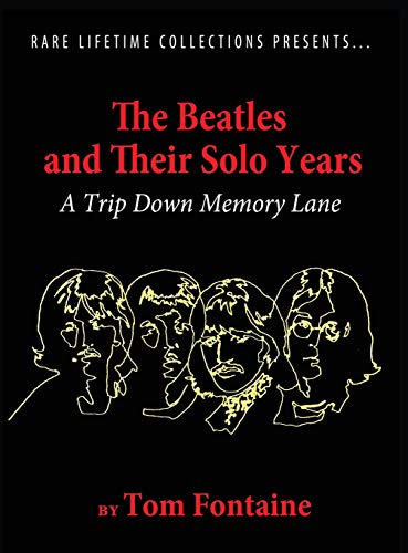 The Beatles and Their Solo Years: A Trip Down Memory Lane