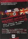 MÁXIMO SECRETO: Once relatos de espías y tres casos reales (Narrativa)
