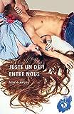 Juste un défi entre nous: Un roman sentimental sous haute tension (ROMANCE)