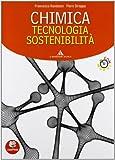 Chimica, tecnologia, sostenibilità. Volume unico. Per le Scuole superiori. Con CD-ROM. Con espansione online