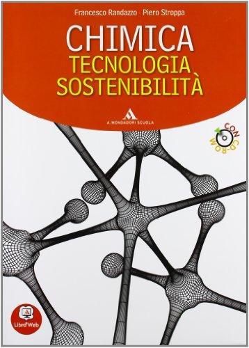 Chimica, tecnologia, sostenibilità. Volume unico. Con espansione online. Per le Scuole superiori. Con CD-ROM