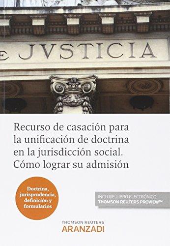 Recurso De Casación Para La Unificación De Doctrina En La Jurisdicción Social. C (Monografía)