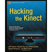 Hacking the Kinect (Technology in Action) by Jeff Kramer (2012-04-02)