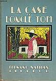La Case de l'Oncle Tom - Par H. Beecher Stowe. Adaptation Gisèle Vallerey
