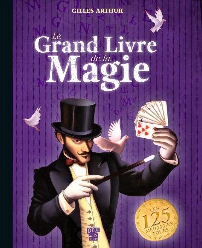 Le grand livre de magie par Gilles Arthur