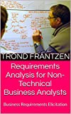 Image de Requirements Analysis for Non-Technical Business Analysts: Business Requirements Elicitati