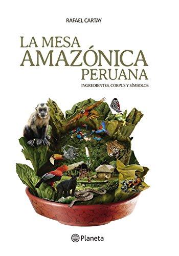 La mesa Amazónica Peruana por La Universidad San Martín de Porres