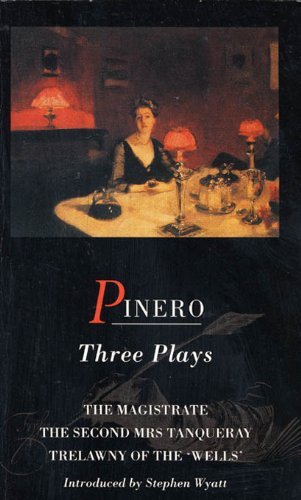 pinero-three-plays-the-magistrate-the-second-mrs-tanqueray-trelawny-of-the-wells