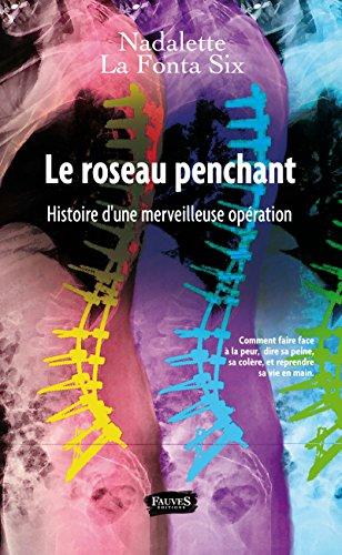 Le Roseau penchant: Histoire d'une merveilleuse opération