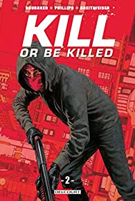 Kill or Be Killed, tome 2 par Ed Brubaker