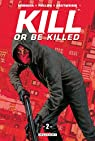Kill or Be Killed, tome 2