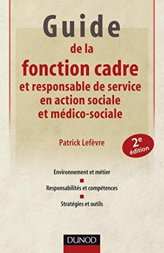 Lire en ligne Guide de la fonction cadre et responsable de service en action sociale et médico-sociale (Guides Santé Social) epub pdf