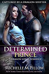 Determined Prince (Captured by a Dragon-Shifter Book 1) (English Edition)