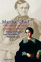 Meine erste und einzige Liebe: Richard Wagner und Mathilde Wesendonck