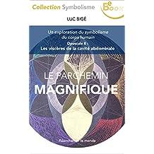 Le Parchemin Magnifique: Opuscule 8 : Les viscères de la cavité abdominale