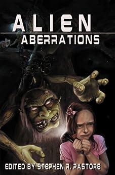 Alien Aberrations: Sci Fi Horror Stories by [Dunwoody, David , Thomas, Ryan C., Campbell, Zoot, Chandler, Randy]