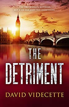 THE DETRIMENT: A compelling detective thriller based on true events (DI Jake Flannagan Book 2) (DETECTIVE INSPECTOR JAKE FLANNAGAN SERIES) by [Videcette, David]