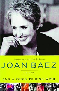 And A Voice to Sing With: A Memoir (English Edition) par [Baez, Joan]