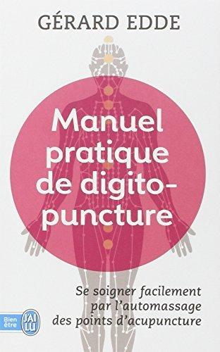 Manuel pratique de digitopuncture by Gerard Edde (2014-03-12)