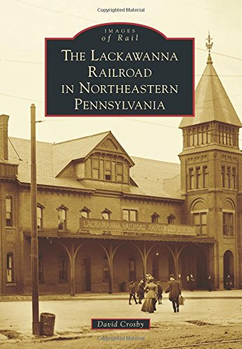 The Lackawanna Railroad in Northeastern Pennsylvania (Images of Rail)