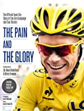 The Pain and the Glory: The Official Team Sky Diary of the Giro Campaign and Tour Victory by Team Sky
