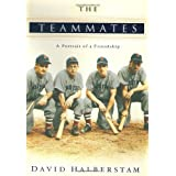 The Teammates: A Portrait of a Friendship by David Halberstam (2003-05-14)