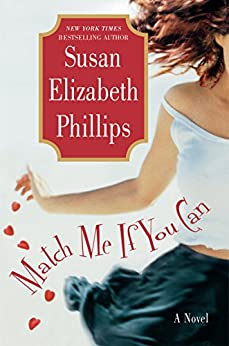 Match Me If You Can (Chicago Stars Series Book 6) (English Edition) von [Phillips, Susan Elizabeth]