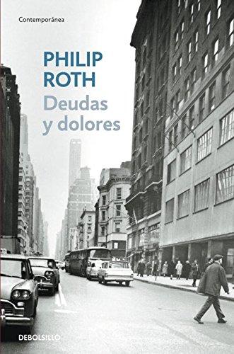 Deudas y dolores (CONTEMPORANEA) por Philip Roth