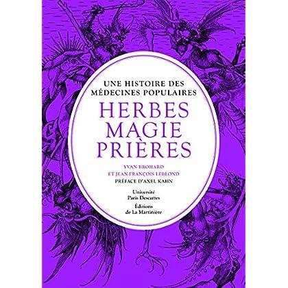 Une histoire des médecines populaires. Herbes, magie, prières