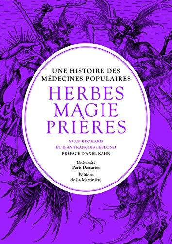 Une histoire des médecines populaires. Herbes, magie, prières par Yvan Brohard