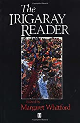 Irigaray Reader (Wiley Blackwell Readers)