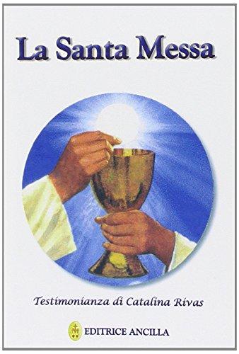 La santa messa. Testimonianza di Catalina Rivas