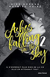 Ashes falling for the sky, tome 2 : Sky burning down to ashes par Nine Gorman