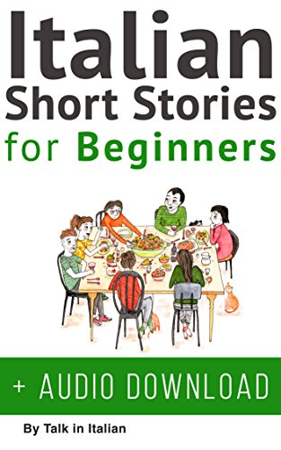 Descargar Italian: Short Stories for Beginners + Italian Audio: Improve your reading and listening skills in Italian. (Learn Italian with Stories Book 1) Epub Gratis