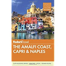 Fodor's The Amalfi Coast, Capri & Naples (Full-color Travel Guide, Band 8)