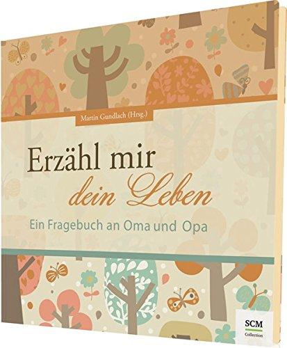 Preisvergleich Produktbild Erzähl mir dein Leben - Edition LaVita: Ein Fragebuch an Oma und Opa