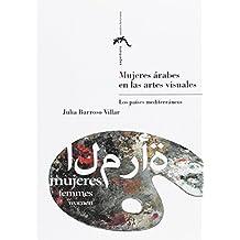 Mujeres árabes en las artes visuales (Sagardiana. Estudios Feministas)