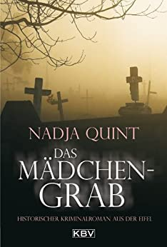 Das Mädchengrab: Historischer Kriminalroman aus der Eifel (KBV - Historische Krimis)