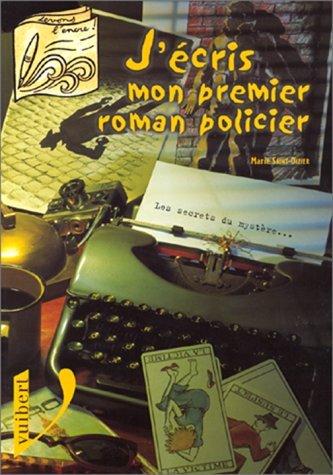 J'écris mon premier roman policier par Saint Dizier