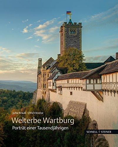 Welterbe Wartburg: Porträt einer Tausendjährigen