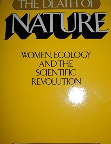 Death of Nature: Women, Ecology, and the Scientific Revolution Hardcover September, 1982