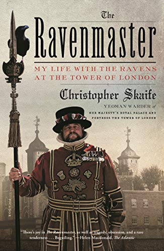 The Ravenmaster: My Life with the Ravens at the Tower of London (English Edition) par [Skaife, Christopher]