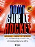 Tout Sur le Hockey - Records, Histoire, Statistiques Édition 2015