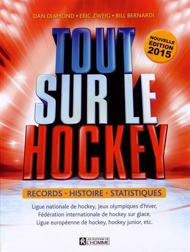 Tout Sur le Hockey : Records, Histoire, Statistiques Édition 2015