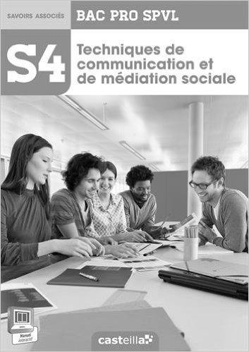 Techniques de communication et médiation sociale Bac Pro SPVL S4 : Livre du professeur de Karima Elhaddaoui,Abdelkader Elhaddaoui ( 24 avril 2014 )