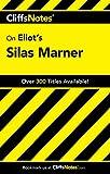 CliffsNotesTM on Eliot′s Silas Marner